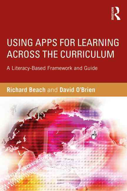 Using Apps for Learning Across the Curriculum By Beach, Richard/ O'Brien, David