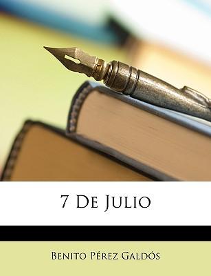 7 de Julio by Galds, Benito Prez [Paperback]