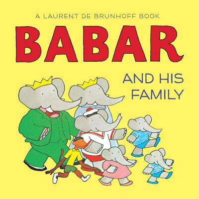 Babar and His Family By Brunhoff, Laurent de