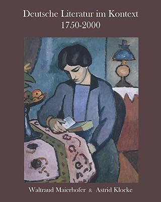 Deutsche Literatur Im Kontext By Maierhofer, Waltraud (EDT)/ Klocke, Astrid (EDT)